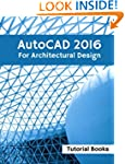 AutoCAD 2016 For Architectural Design...
