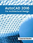 AutoCAD 2016 For Architectural Design...
