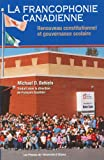 img - for la francophonie canadienne: renouveau constitutionnel et gouverna book / textbook / text book