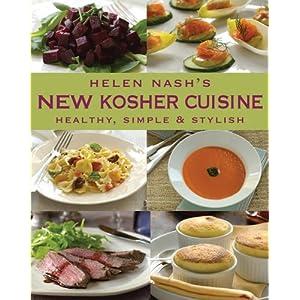 Helen Nash's New Kosher Cuisine: Healthy, Simple & Stylish