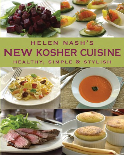Helen Nash's New Kosher Cuisine: Healthy, Simple & Stylish by Helen Nash