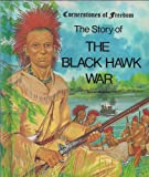 img - for The Story of the Black Hawk War (Cornerstones of Freedom) book / textbook / text book