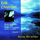 Chisholm - Piano Works Vol.1by Murray Mclachlan