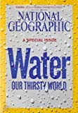 img - for National Geographic, April 2010 - A Special Issue Water Our Thirsty World book / textbook / text book