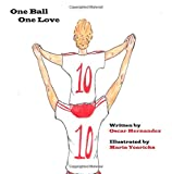 img - for One Ball One Love: Childrens Book book / textbook / text book