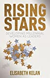 img - for Rising Stars: Developing Millennial Women as Leaders book / textbook / text book