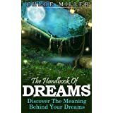 The Handbook Of Dreams - Discover The Meaning Behind Your Dreams ~ Chloe Miller