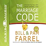 The Marriage Code: Discovering Your Own Secret Language of Love | Bill Farrel,Pam Farrel