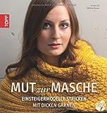 Mut zur Masche: Einsteigermodelle stricken mit dicken Garnen