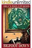 Bigfoot Down: A Novel