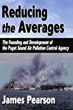 Reducing the Averages: The Founding and Development of the Puget Sound Air Pollution Control Agency