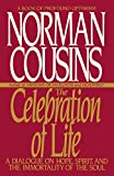 The Celebration of Life: A Dialogue on Hope, Spirit, and the Immortality of the Soul (0553354558) by Cousins, Norman