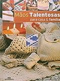 Maos Talentosas. Para Casa E Familia - 9788506044070
