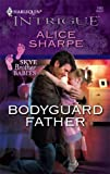 Bodyguard Father (Harlequin Intrigue Series)