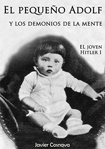 El pequeño Adolf y los demonios de la mente por Javier Cosnava