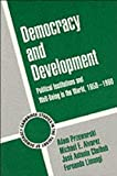 img - for A.Przeworski.M.E. Alvarez.J.A.Cheibub'sDemocracy and Development(Democracy and Development: Political Institutions and Well-Being in the World, 1950-1990 (Cambridge Studies in the Theory of Democracy) (Paperback)(2000) book / textbook / text book