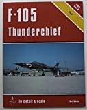 F-105 Thunderchief in detail & scale - D&S Vol. 8