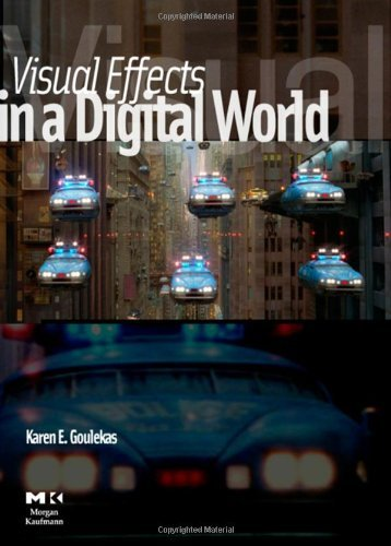 Visual Effects in A Digital World: A Comprehensive Glossary of over 7000 Visual Effects Terms (The Morgan Kaufmann Series in Computer Graphics)