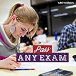 Pass Any Exam: Learn to Excel on Tests with Subliminal Messages    Subliminal Guru