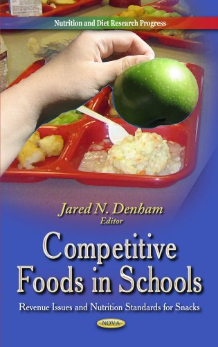 Competitive Foods In Schools: Revenue Issues And Nutrition Standards (Nutrition And Diet Research Progress)