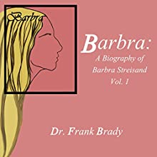 Barbra: A Biography of Barbra Streisand (       UNABRIDGED) by Frank Brady Narrated by Debra Bond