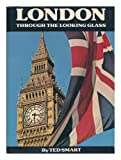 London through the Looking Glass (0904681335) by Smart, Ted