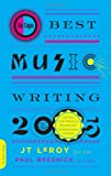 Da Capo Best Music Writing 2005: The Year's Finest Writing on Rock, Hip-hop, Jazz, Pop, Country & More (0306814463) by JT LeRoy