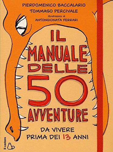 Il manuale delle 50 avventure da vivere prima dei 13 anni PDF
