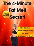 4-Minute Fat Melt Secret: Skyrocket Your Metabolism in Just 4 Minutes a Day! (Lose Weight with Donna Book 3)