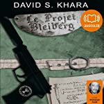 Le Projet Bleiberg | David S. Khara