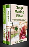 Soap Making Bible: 365 Days of Healthy and Organic Soap Making Recipes for your Body & Top 100 Herbal and Vegetable Do-It-Yourself Soap Making Recipes