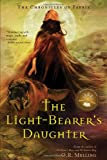 The Light-Bearer's Daughter (Chronicles of Faerie, Book 3) (0810971232) by Melling, O.R.
