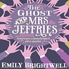 The Ghost and Mrs Jeffries: Mrs Jeffries, Book 3 Audiobook by Emily Brightwell Narrated by Deryn Edwards