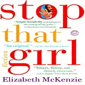 Stop That Girl | [Elizabeth McKenzie]