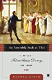 An Assembly Such as This: A Novel of Fitzwilliam Darcy, Gentleman (0743291344) by Pamela Aidan
