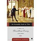 "An Assembly Such as This: A Novel of Fitzwilliam Darcy, Gentlemanvon ""Pamela Aidan"""