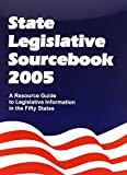 img - for State Legislative Sourcebook 2005: A Resource Guide to Legislative Information in the Fifty States (State Legislative Sourcebooks) book / textbook / text book