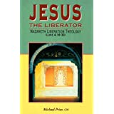Jesus the Liberator: Nazareth Liberation Theology (Luke 4.16-30) (Biblical Seminar)by Michael Prior