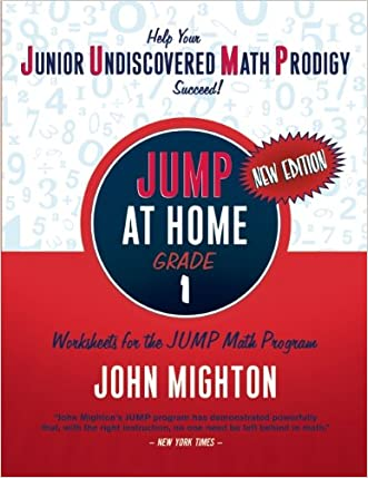 JUMP at Home Grade 1: Worksheets for the JUMP Math Program written by John Mighton