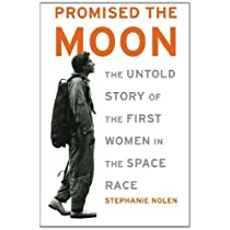 Promised the Moon: The Untold Story of the First Women in the Space Race Paperback