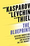 The Blueprint: Reviving Innovation, Rediscovering Risk, and Rescuing the Free Market (0393081478) by Kasparov, Garry