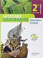 Histoire Géographie, Education civique 2de Bac pro professionnelle