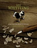 Whittling: More Than 20 Projects to Make