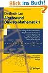 Algebra und Diskrete Mathematik 1: Gr...