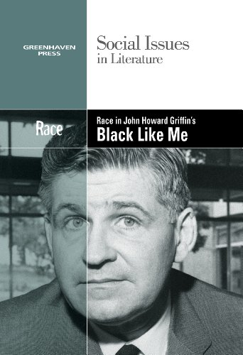 Race in John Howard Griffin's Black Like Me (Social Issues in Literature)