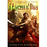 A Princess of Mars: John Carter of Mars, Book 1by Edgar Rice Burroughs