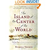 The Island at the Center of the World: The Epic Story of Dutch Manhattan and the Forgotten Colony That Shaped...