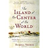 The Island at the Center of the World: The Epic Story of Dutch Manhattan and the Forgotten Colony That Shaped America (Vintage)by Russell Shorto