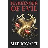 Harbinger of Evil ~ Meb Bryant