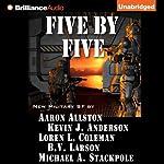 Five by Five | Kevin J. Anderson,Aaron Allston,Michael A. Stackpole,B. V. Larson,Loren L. Coleman